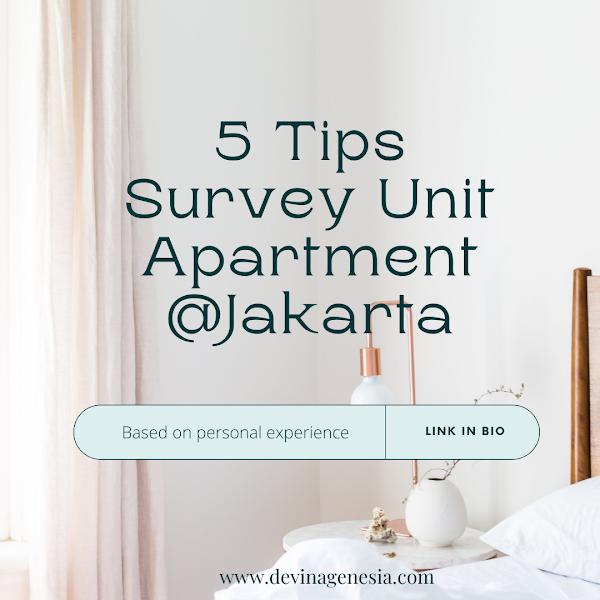 5 Tips Survey Unit Apartment @Jakarta