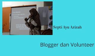 Septi Ayu Azizah blogger dan volunteer sama serunya