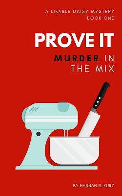 cover of Prove It Murder in the Mix by Hannah R. Kurz