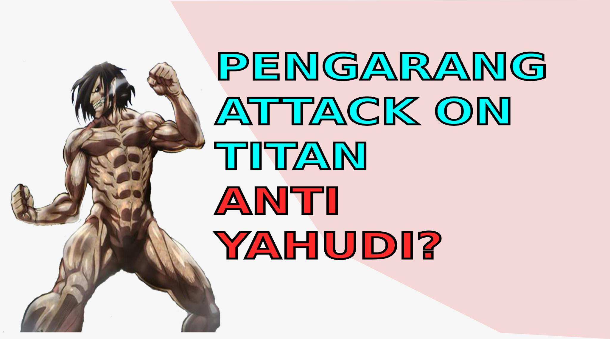 Pengarang Attack on Titan shingeki no kyojin Final Season 4 Hajime Ishayama Anti Semit Yahudi dan Fasis
