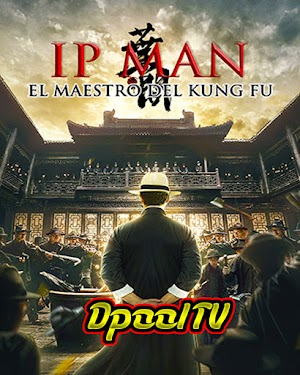 IP Man: El Maestro Del Kung Fu Latino MEGA - MEFIAIRE