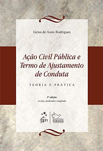 Ação Civil Pública e Termo de Ajustamento de Conduta - Teoria e Prática