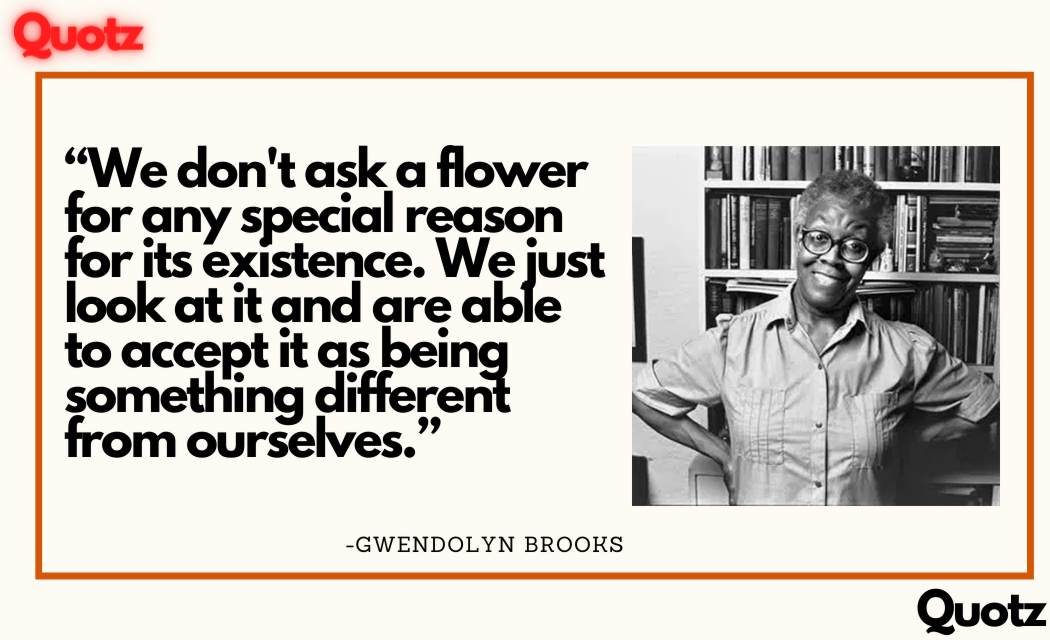 Best Quotes by Gwendolyn Brooks With Quotes Images, Bio, Questions about her.