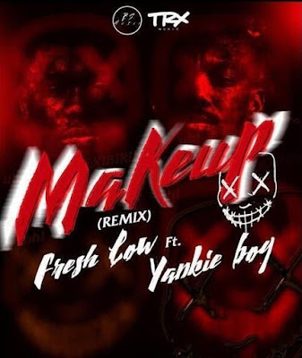 Fresh Low x Yankie Boy - Make Up (Remix) ( 2020 ) [DOWNLOAD]