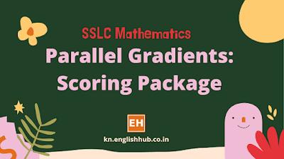 SSLC Mathematics: Parallel Gradients - Scoring Package