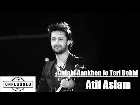 Gulabi Ankhe Jo Teri Dekhi Unplugged Lyrics Atif Aslam