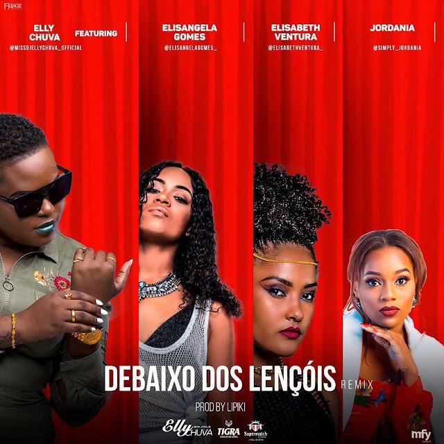 DJ Elly Chuva - Debaixo dos Lençois (Feat. Elisangela Gomes, Elisabeth Ventura & Jordania)
