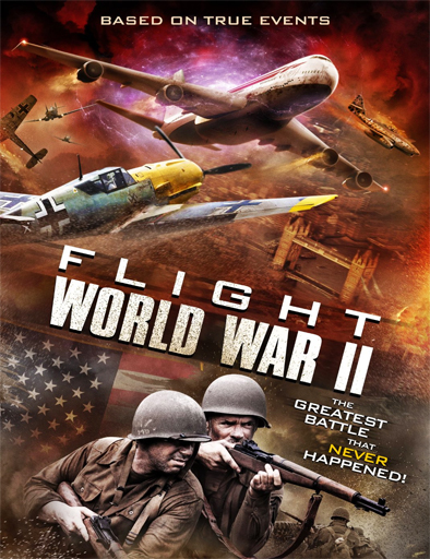 Ver Flight World War II (2015) Online