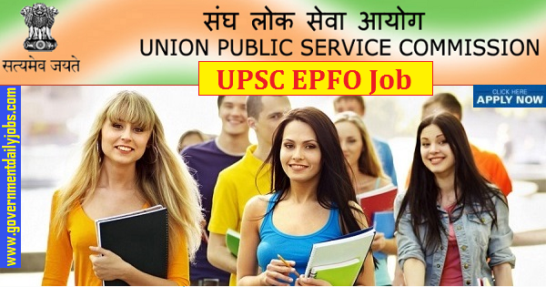 UPSC EPFO Recruitment 2020 for 421 Vacancies
