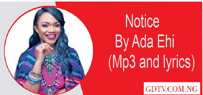 Ada Ehi - Notice lyrics (Mp3)