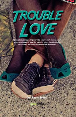 Trouble Love by Dwi Retno Safitri Pdf