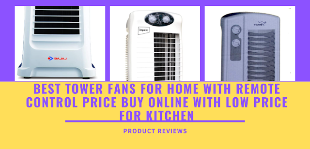 Best tower fans for home with remote control price buy online with low price for kitchen