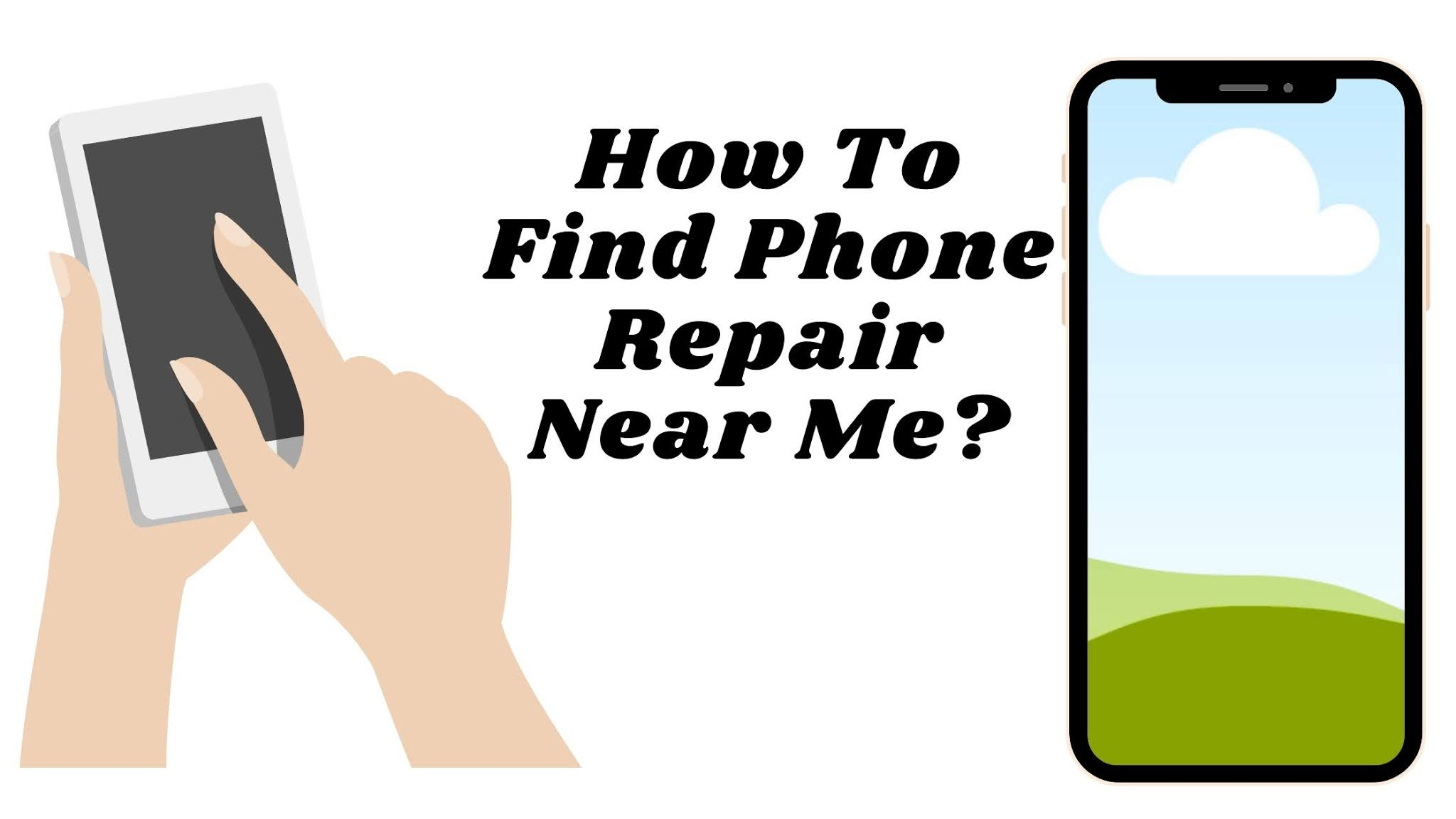 How To Find Phone Repair Near Me?