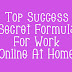 Top Success Secret Formula For Work Online At Home