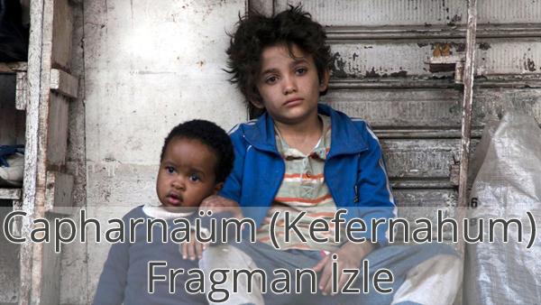 Capharnaüm (Kefernahum) Fragman İzle
