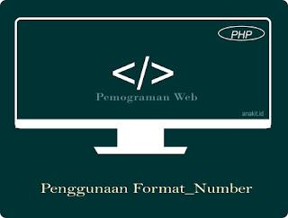 cara membuat format rupiah dengan menggunakan format_number di php, dan mengatur jumlah digit dibelakang koma di php