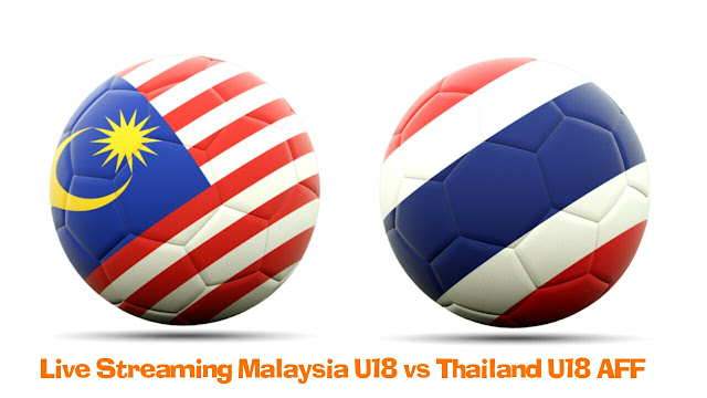 Live Streaming Malaysia U18 vs Thailand U18 12.9.2017 AFF