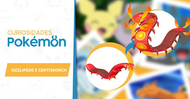 Curiosidades Pokémon: Sizzlipede e Centiskorch