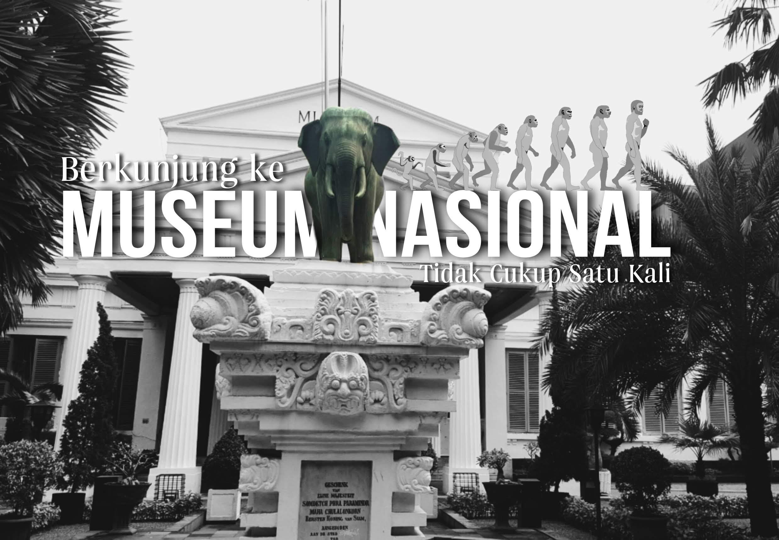 Berkunjung Ke Museum Nasional Tidak Cukup Satu Kali Catatan Anak Rantau
