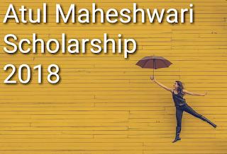 Atul Maheshwari Scholarship की पूरी जानकारी
