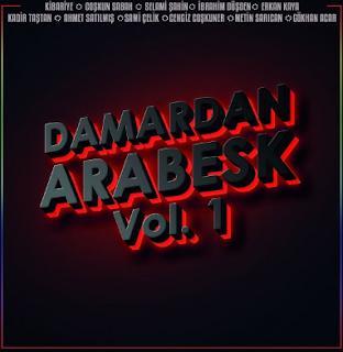 Damardan Arabesk, Vol. 1 (2018) Full Albüm indir