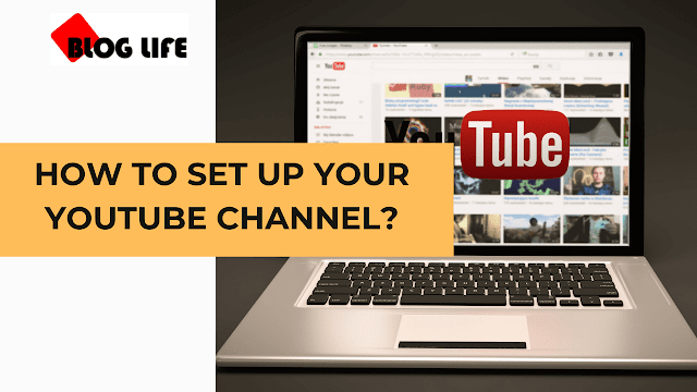 How to set up your youtube channel?
