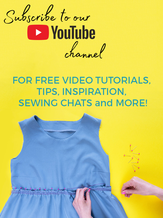 Subscribe to Tilly and the Buttons YouTube channel for free sewing video tutorials and inspiration