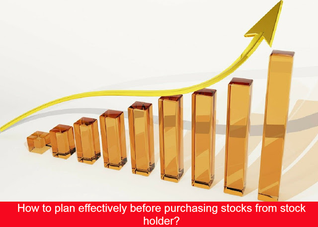 How to plan effectively before purchasing stocks from stock holder?