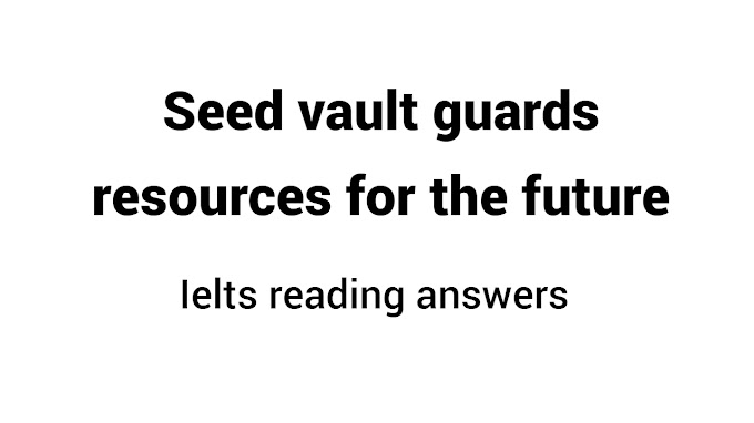 Seed vault guards resources for the future reading answers