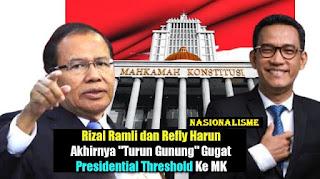 "Akhirnya! Rizal Ramli dan Refly Harun ""Turun Gunung"" Gugat Presidential Threshold Ke MK"