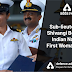 Sub-lieutenant Shivangi became Indian Navy's First Woman Pilot