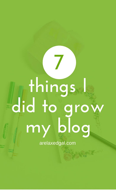 7 things I did to grow my blog | arelaxedgal.com