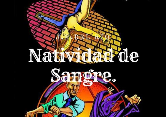 Natividad de Sangre.-Jorge R. Del Río.