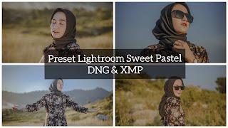 Preset Lightroom Sweet Pastel Terbaru DNG & XMP