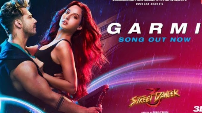 Garmi Lyrics in Hindi from movie Street Dancer 3D sung by Badshah and Neha Kakkar