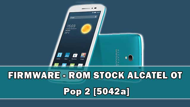 rom stock Alcatel OT Pop 2 [5042a]