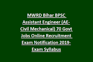 MWRD Bihar BPSC Assistant Engineer (AE-Civil Mechanical) 70 Govt Jobs Online Recruitment Exam Notification 2019-Exam Syllabus