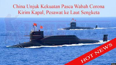 China Unjuk Kekuatan Pasca Wabah Corona, Kirim Kapal, Pesawat ke Laut Sengketa
