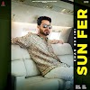 Sun Fer by Khan Bhaini - MP3 Song Download