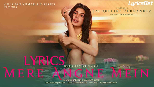 Mere Angne Mein Lyrics - Neha Kakkar & Raja Hasan