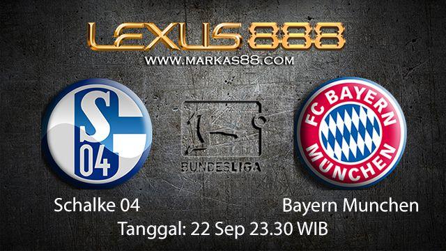 Prediksi Bola Jitu Schalke 04 vs Bayern Munchen 22 September 2018 ( German Bundesliga )