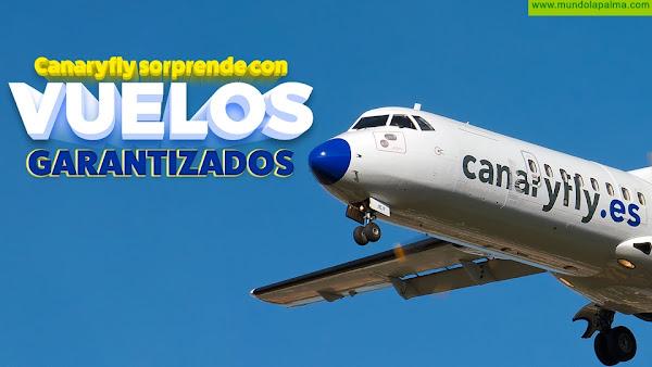 """Canaryfly lanza sus """"Vuelos Garantizados"""""""