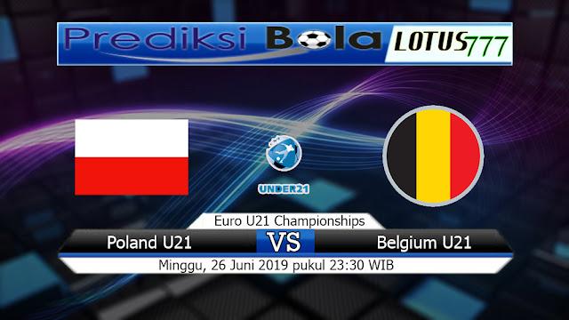 Prediksi Poland U21 vs Belgium U21 Minggu 16 Juni 2019
