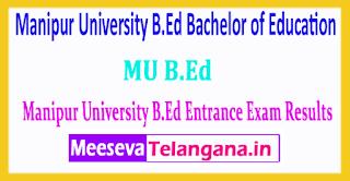 Manipur University B.Ed Bachelor of Education B.Ed Entrance Exam Results 2019