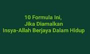 10 Formula Ini, Jika Diamalkan Insya-Allah Berjaya Dalam Hidup