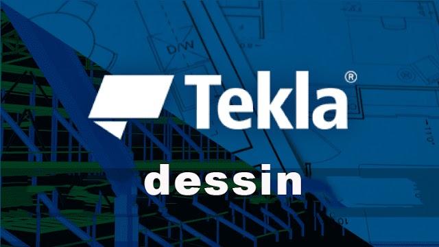 Tekla Structure 2018 : Dessin