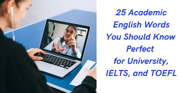 25 Academic English Words You Should Know IELTS and TOEFL
