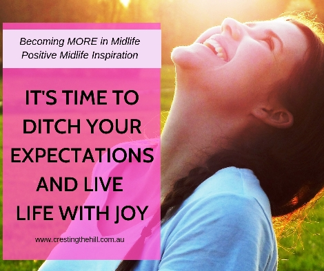 Do you want more joy in your life? Then swap out expectations for appreciation, take the time to look for moments of goodness every day. #midlife #joy #expectations