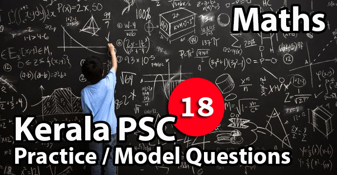 Kerala PSC GK   Practice/Model Math Questions - 18