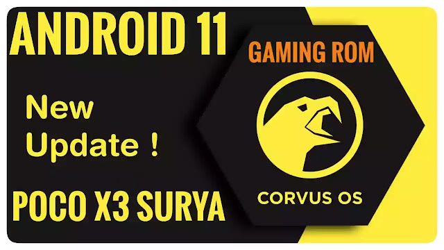 Corvus OS v 15.0 Poco X3 Surya Best for Official Android 11 Gaming Performance Rom And Battery Life RAM Manegement